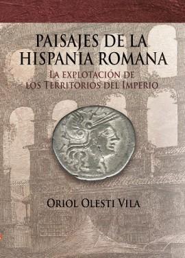 PAISAJES DE LA HISPANIA ROMANA