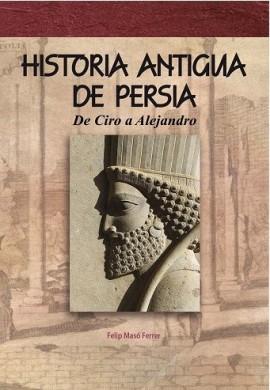 HISTORIA ANTIGUA DE PERSIA (NOVEDAD)
