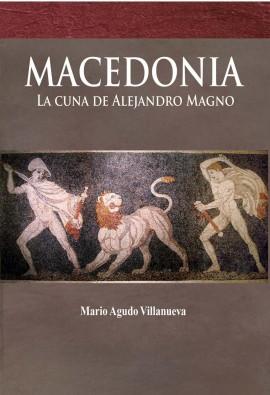 MACEDONIA: LA CUNA DE ALEJANDRO MAGNO (NOVEDAD)