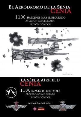 NOVEDAD: EL AERÓDROMO DE LA SÉNIA. 1100 IMÁGENES PARA EL RECUERDO. AVIACIÓN REPUBLICANA Y LEGIÓN CÓNDOR