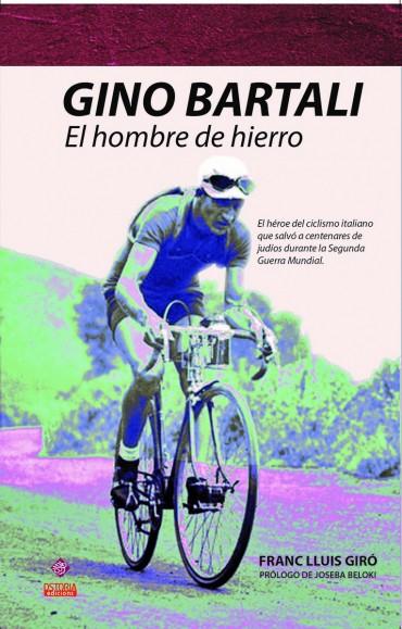 GINO BARTALI, EL HOMBRE DE HIERRO