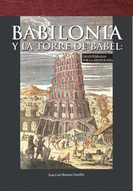 Babilonia y la torre de Babel: desenterradas por la arqueología